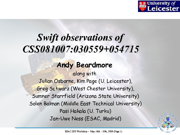 Swift observations of CSS 081007: 030559+054715 Andy Beardmore along with Julian Osborne, Kim Page