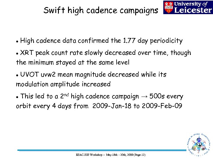 Swift high cadence campaigns High cadence data confirmed the 1. 77 day periodicity XRT