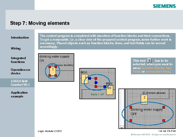Step 7: Moving elements Introduction Wiring The control program is completed with insertion of