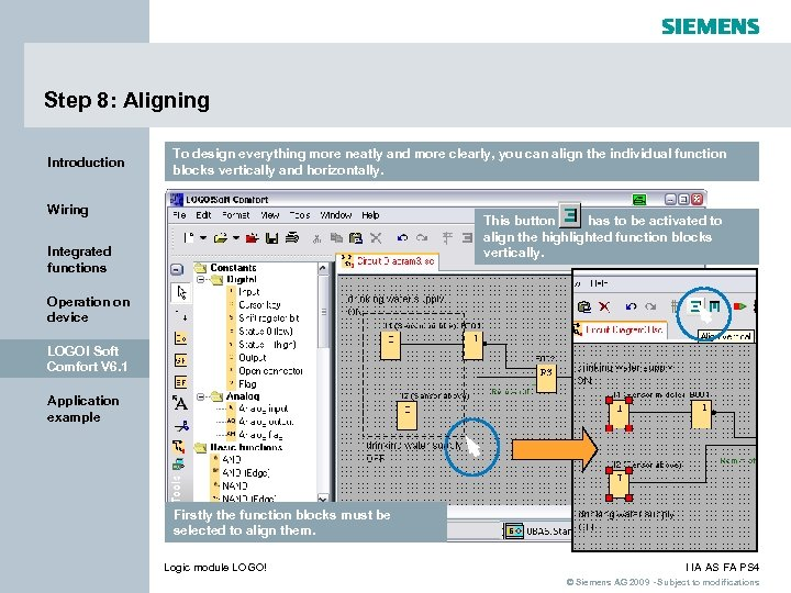 Step 8: Aligning Introduction To design everything more neatly and more clearly, you can