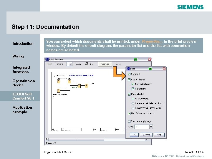 Step 11: Documentation Introduction You can select which documents shall be printed, under Properties…