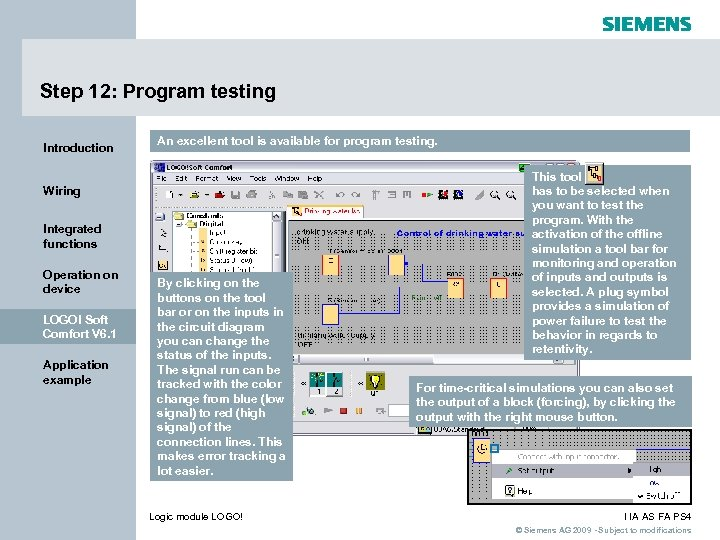 Step 12: Program testing Introduction An excellent tool is available for program testing. Wiring