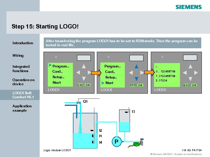 Step 15: Starting LOGO! Introduction Wiring Integrated functions Operation on device LOGO! Soft Comfort