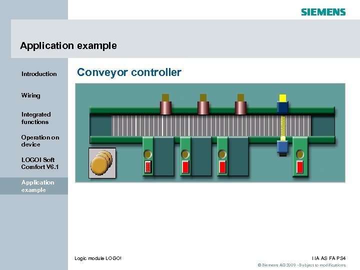 Application example Introduction Conveyor controller Wiring Integrated functions Operation on device LOGO! Soft Comfort