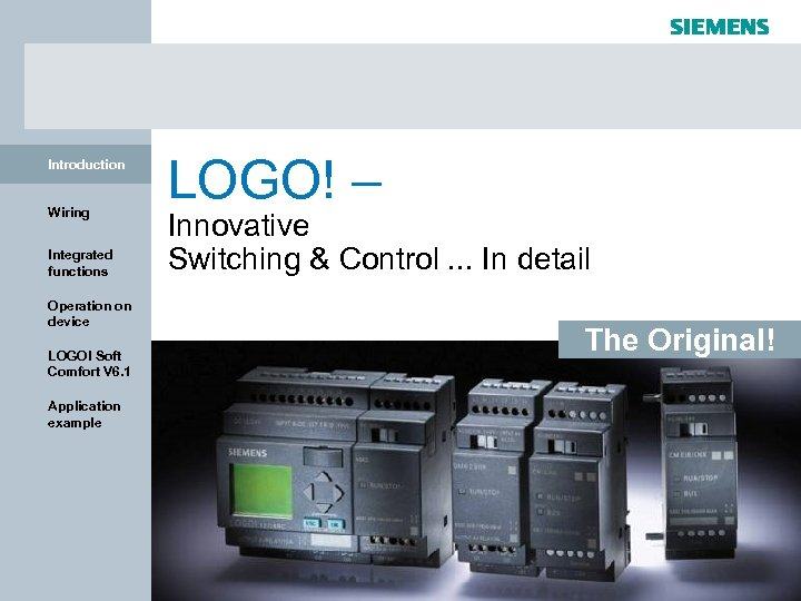 Introduction Wiring Integrated functions LOGO! – Innovative Switching & Control. . . In detail
