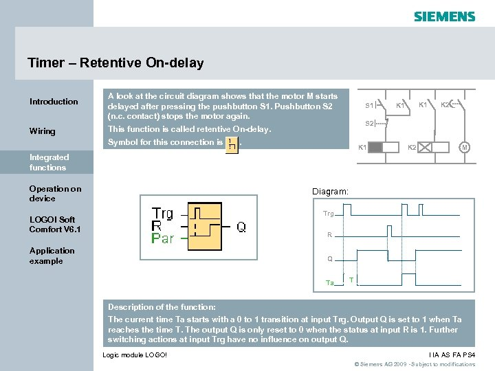 Timer – Retentive On-delay Introduction Wiring A look at the circuit diagram shows that