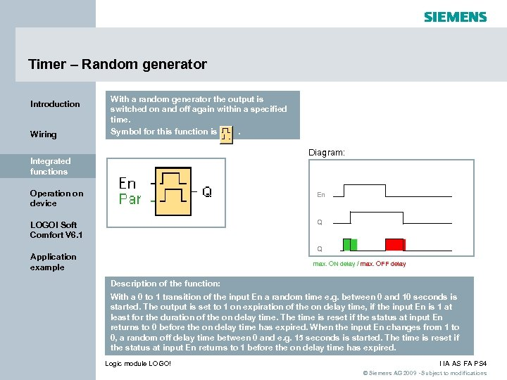Timer – Random generator Introduction Wiring With a random generator the output is switched