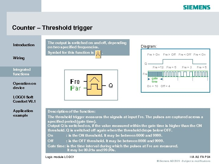 Counter – Threshold trigger Introduction The output is switched on and off, depending on