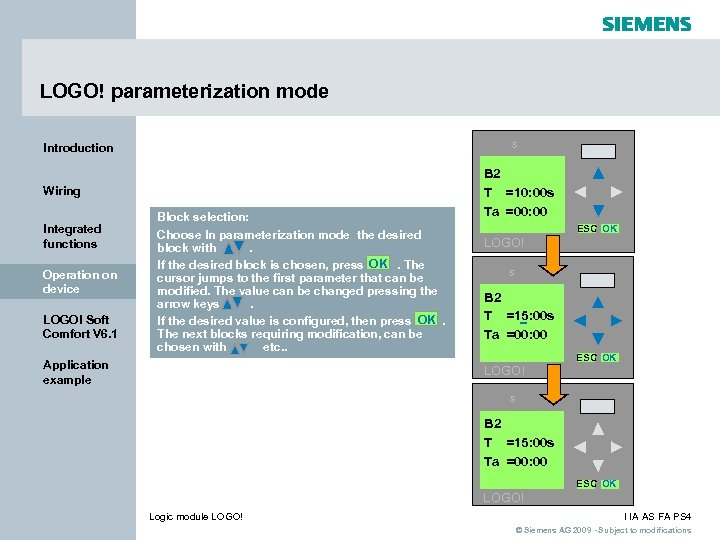 LOGO! parameterization mode s Introduction Wiring Integrated functions Operation on device LOGO! Soft Comfort