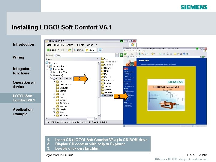 Installing LOGO! Soft Comfort V 6. 1 Introduction Wiring Integrated functions 2. Operation on