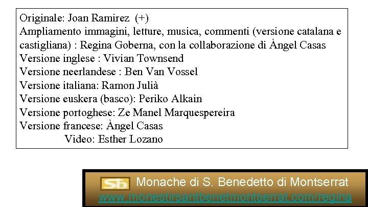 Originale: Joan Ramirez (+) Ampliamento immagini, letture, musica, commenti (versione catalana e castigliana) :