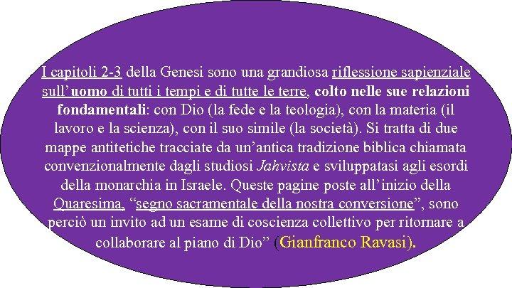 I capitoli 2 -3 della Genesi sono una grandiosa riflessione sapienziale sull'uomo di tutti