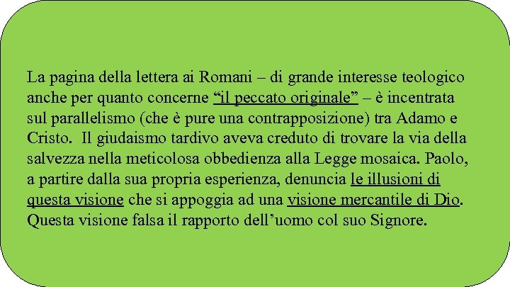 La pagina della lettera ai Romani – di grande interesse teologico anche per quanto