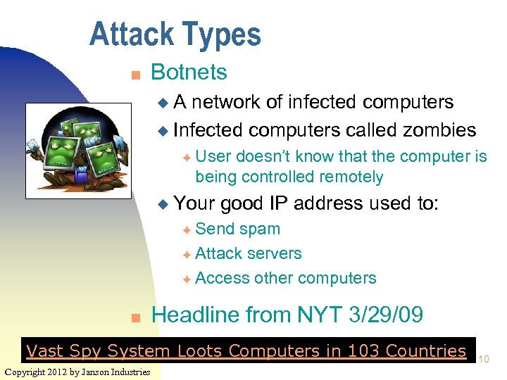 Attack Types n Botnets u. A network of infected computers u Infected computers called
