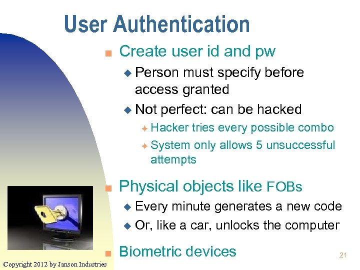 User Authentication n Create user id and pw u Person must specify before access