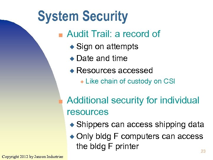System Security n Audit Trail: a record of u Sign on attempts u Date