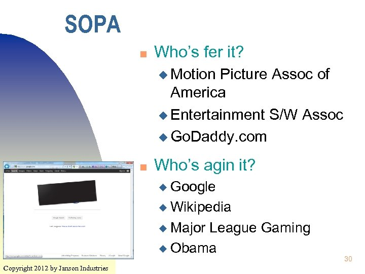 SOPA n Who's fer it? u Motion Picture Assoc of America u Entertainment S/W