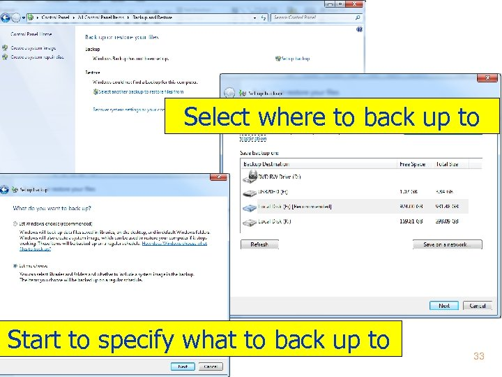 Select where to back up to Start to specify what to back up to