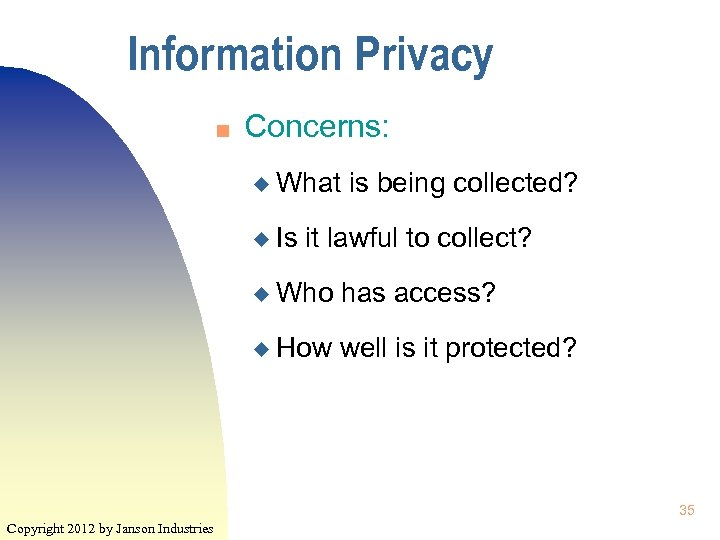 Information Privacy n Concerns: u What u Is is being collected? it lawful to