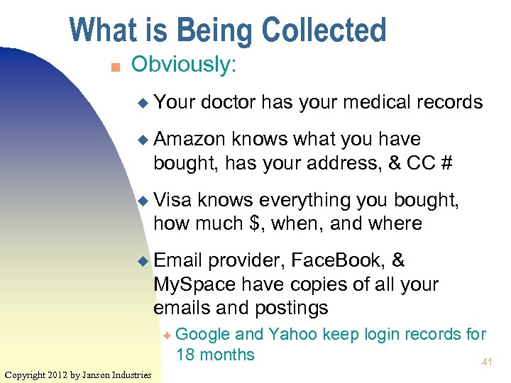 What is Being Collected n Obviously: u Your doctor has your medical records u