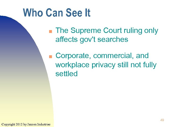 Who Can See It n n The Supreme Court ruling only affects gov't searches