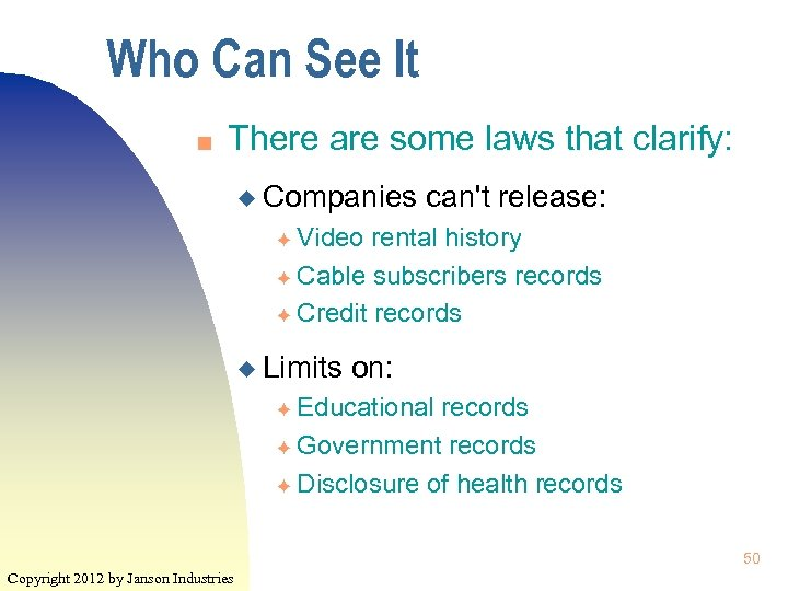 Who Can See It n There are some laws that clarify: u Companies can't