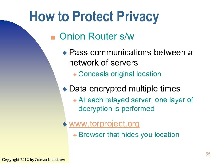 How to Protect Privacy n Onion Router s/w u Pass communications between a network