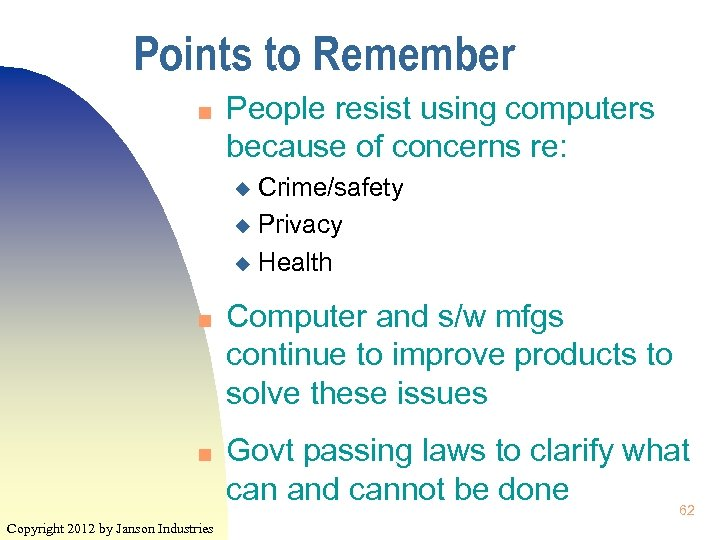 Points to Remember n People resist using computers because of concerns re: Crime/safety u