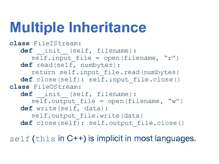 "Multiple Inheritance class File. IStream: def __init__(self, filename): self. input_file = open(filename, ""r"") def"
