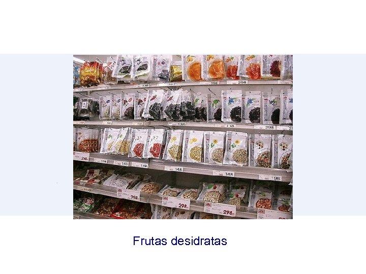 Frutas desidratas