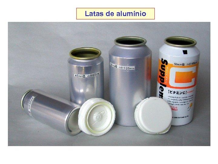 Latas de alumínio