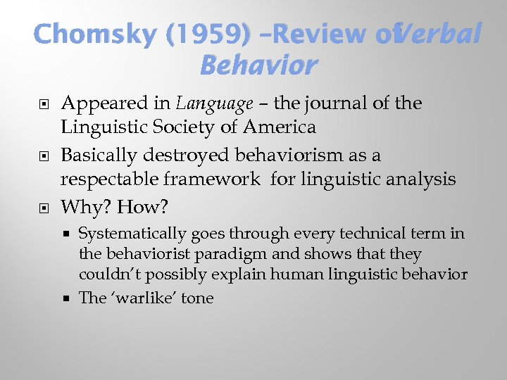 Chomsky (1959) –Review of Verbal Behavior Appeared in Language – the journal of the