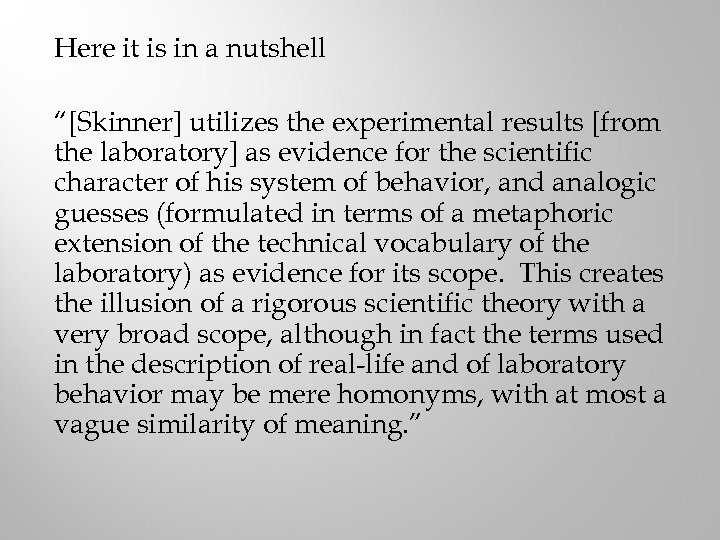 """Here it is in a nutshell """"[Skinner] utilizes the experimental results [from the laboratory]"""
