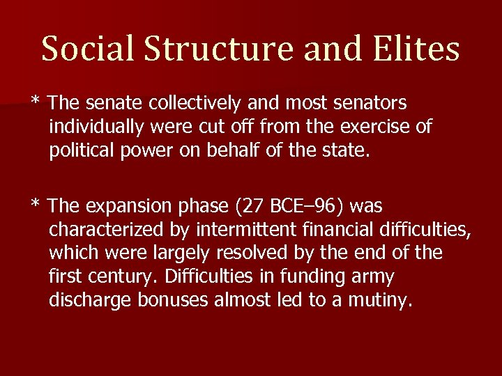 Social Structure and Elites * The senate collectively and most senators individually were cut