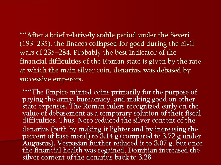 ***After a brief relatively stable period under the Severi (193– 235), the finaces collapsed