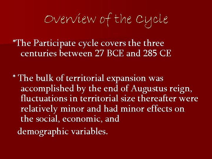 Overview of the Cycle *The Participate cycle covers the three centuries between 27 BCE