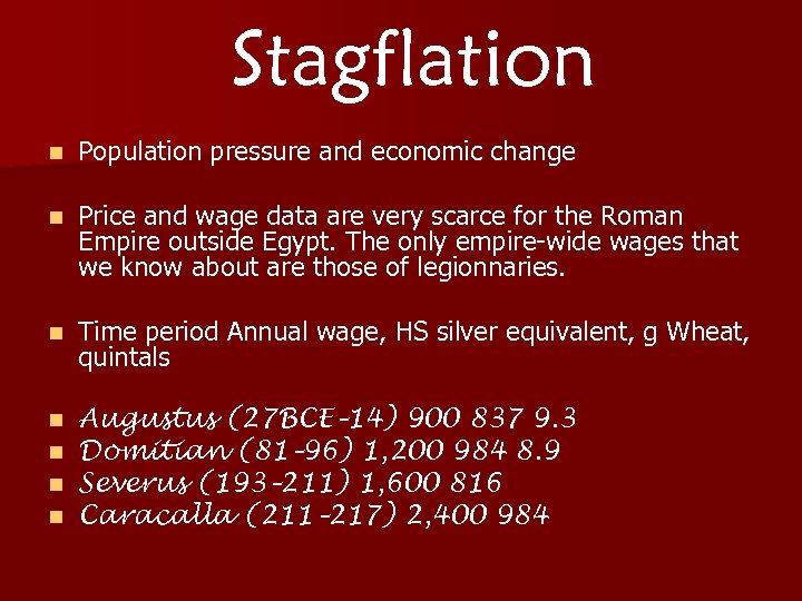Stagflation n Population pressure and economic change n Price and wage data are very