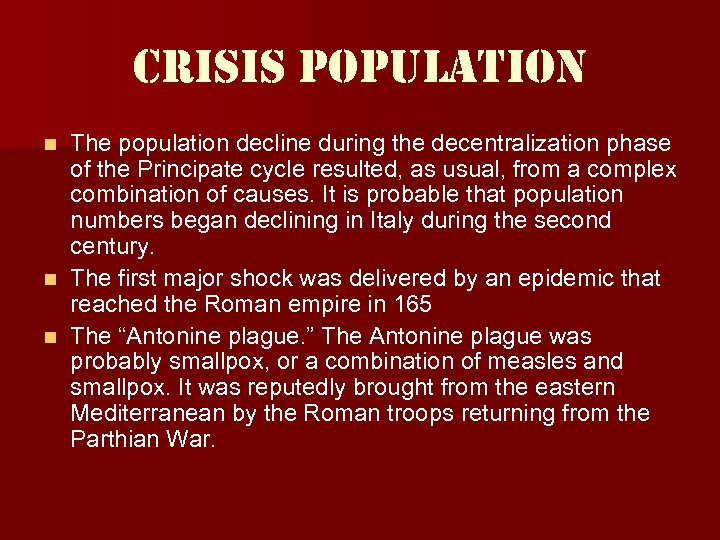 crisis population The population decline during the decentralization phase of the Principate cycle resulted,