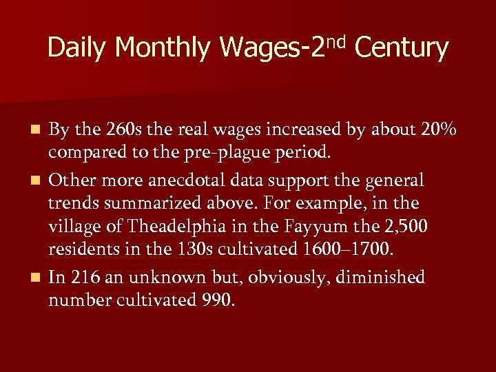 Daily Monthly Wages-2 nd Century By the 260 s the real wages increased by