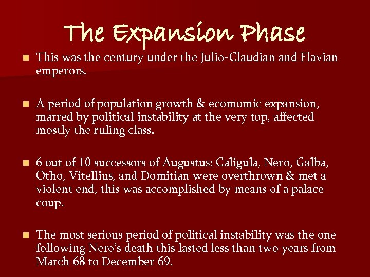 The Expansion Phase n This was the century under the Julio-Claudian and Flavian emperors.