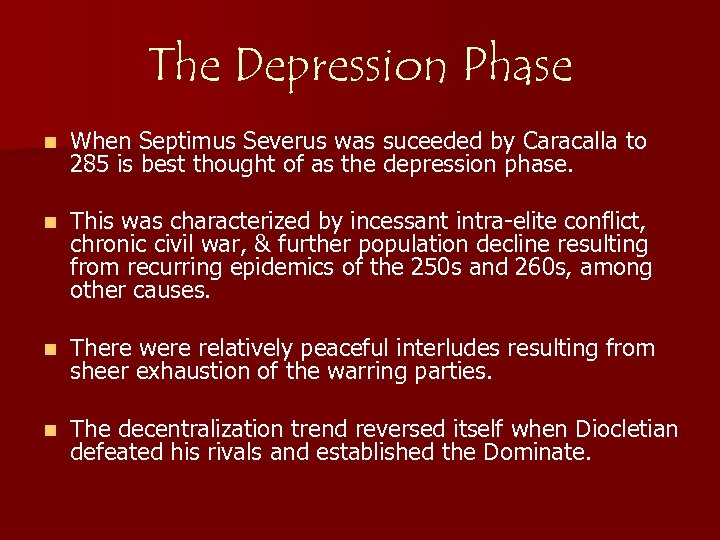 The Depression Phase n When Septimus Severus was suceeded by Caracalla to 285 is