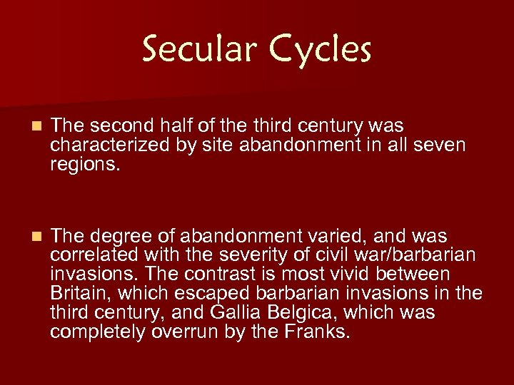 Secular Cycles n The second half of the third century was characterized by site