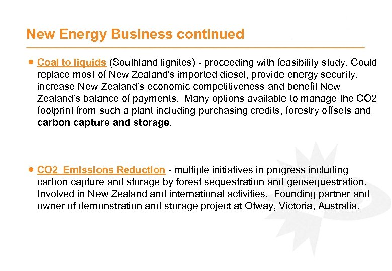 New Energy Business continued · Coal to liquids (Southland lignites) - proceeding with feasibility
