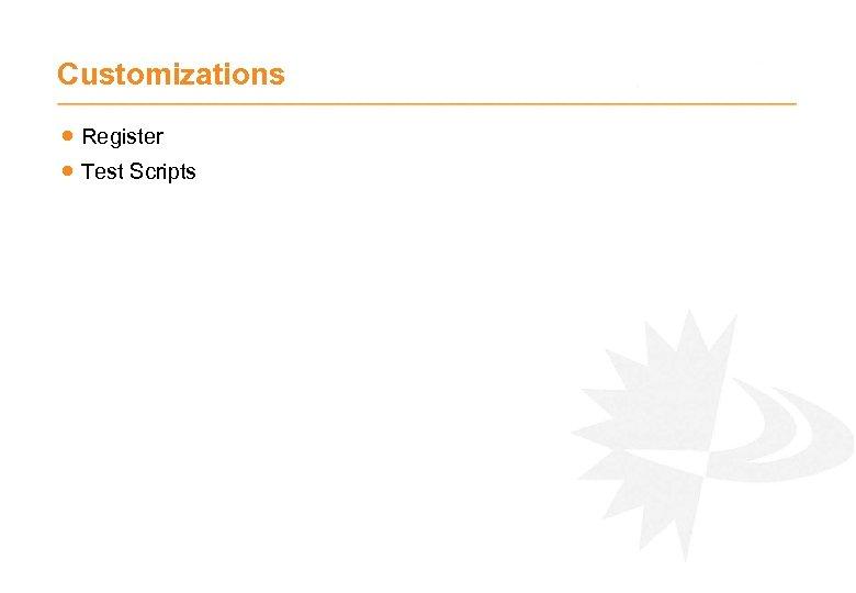 Customizations · Register · Test Scripts