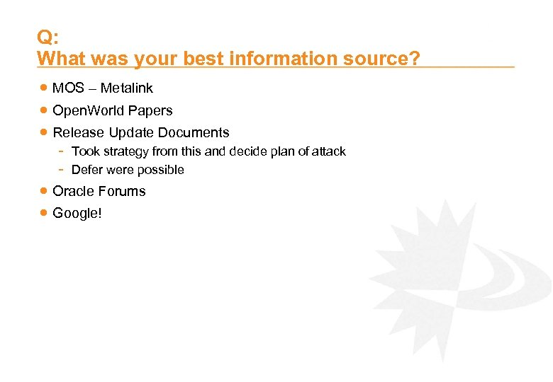 Q: What was your best information source? · MOS – Metalink · Open. World