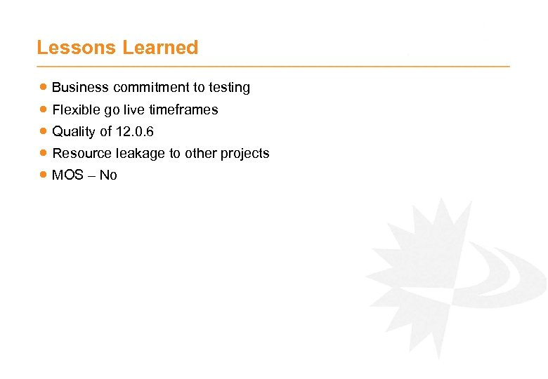 Lessons Learned · Business commitment to testing · Flexible go live timeframes · Quality