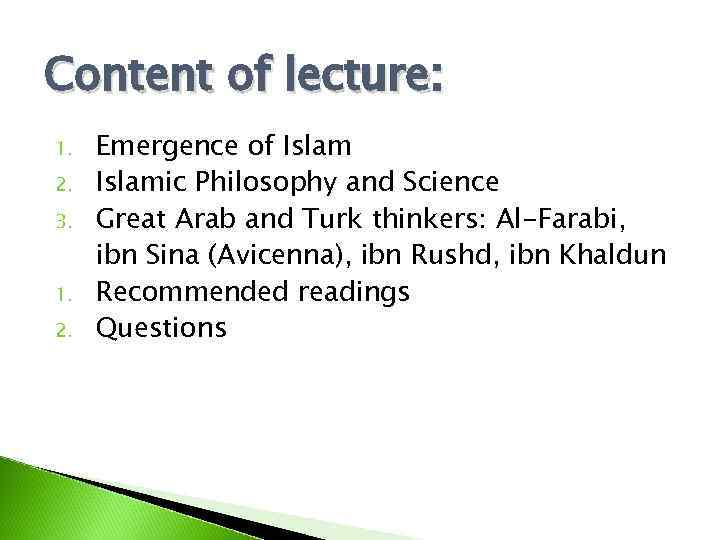 Content of lecture: 1. 2. 3. 1. 2. Emergence of Islamic Philosophy and Science