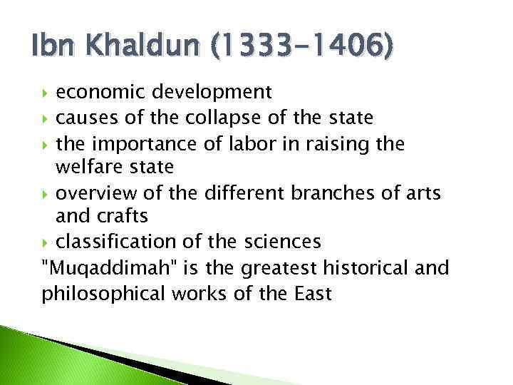 Ibn Khaldun (1333 -1406) economic development causes of the collapse of the state the