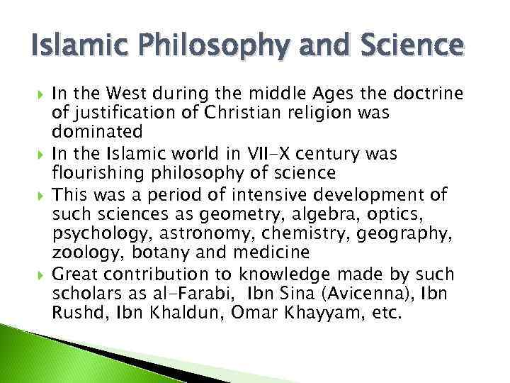 Islamic Philosophy and Science In the West during the middle Ages the doctrine of