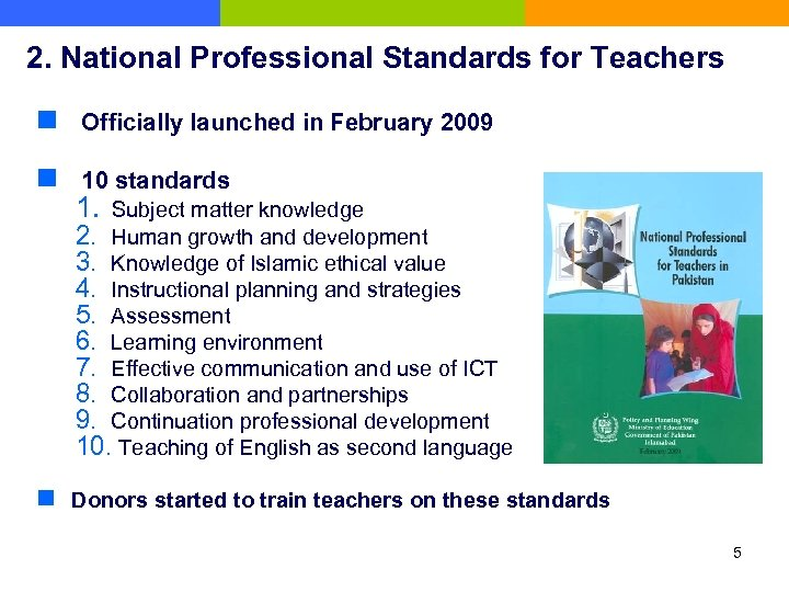 2. National Professional Standards for Teachers n  Officially launched in February 2009 n  10